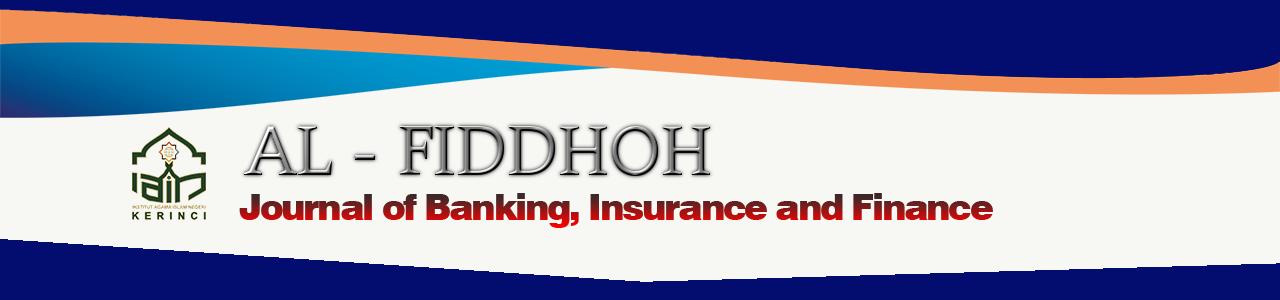 Al-Fidhoh Jurnal Perbankan, Asuransi dan Keuangan